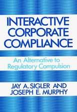 Interactive Corporate Compliance:  An Alternative to Regulatory Compulsion