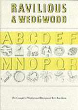 Ravilious & Wedgwood -The Complete Wedgwood Design:  The Complete Wedgwood Designs of Eric Ravilius