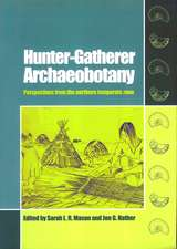 HUNTER-GATHERER ARCHAEOBOTANY: PERSPECTIVES FROM THE NORTHERN TEMPERATE ZONE