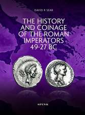 The History and Coinage of the Roman Imperators 49-27 BC