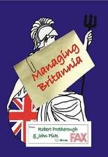 Managing Britannia:  Culture and Management in Modern Britain
