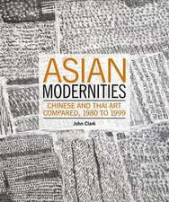 Asian Modernities: Chinese and Thai Art Compared, 1980 and 1999