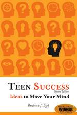 Teen Success!:  Ideas to Move Your Mind