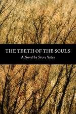 The Teeth of the Souls: A Novel