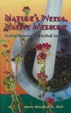 Nature's Weeds, Native Medicine, Native American Herbal Secrets:  Psychology of Social Development, Us Edition