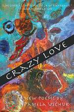 Crazy Love:  New Poems