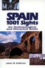 Spain, 1001 Sights: An Archaeological and Historical Guide