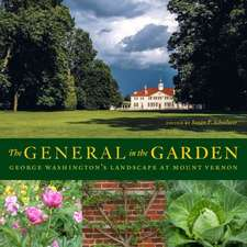 The General in the Garden:  George Washington's Landscape at Mount Vernon