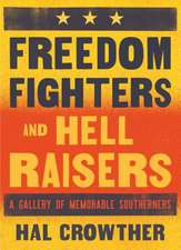 Freedom-Fighters and Hell-Raisers