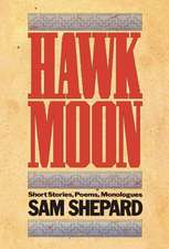 Hawk Moon:  Short Stories, Poems, and Monologues