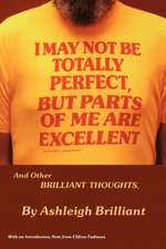 I May Not Be Totally Perfect, But Parts of Me Are Excellent