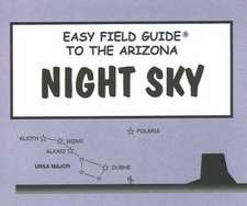 Easy Field Guide to the Arizona Night Sky (Uk)