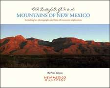 Mike Butterfield's Guide to the Mountains of New Mexico:  Including His Photographs and Tales of Mountain Exploration