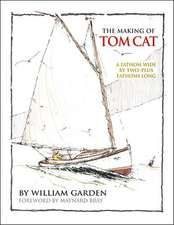 The Making of Tom Cat:  A Fathom Wide, by Two-Plus Long, and Half a Fathom Deep