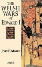 The Welsh Wars Of Edward I