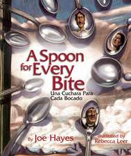 A Spoon for Every Bite / Cada Bocado Con Nueva Cuchara