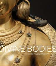 Divine Bodies: Sacred Imagery in Asian Art