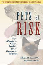 Pets at Risk:  From Allergies to Cancer, Remedies for an Unsuspected Epidemic