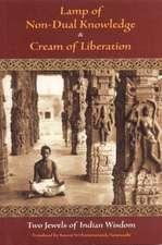 Lamp of Non-Dual Knowledge & Cream of Liberation