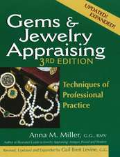 Gems & Jewelry Appraising: Techniques of Professional Practice: 3rd Edition
