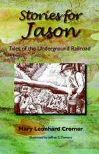Stories for Jason:  Tales of the Underground Railroad