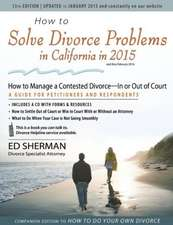 How to Solve Divorce Problems in California in 2015:  How to Manage a Contested Divorce -- In or Out of Court