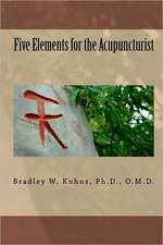 Five Elements for the Acupuncturist:  Notes on Life