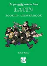 So You Really Want To Learn Latin Book 3 - Answer Book