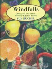 Windfalls: Preserves & Other Country Kitchen Secrets