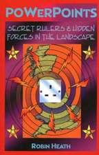 Powerpoints: Secret Rulers & Hidden Forces in the Landscape
