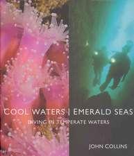 Cool Waters Emerald Seas:  Diving in Temperate Waters