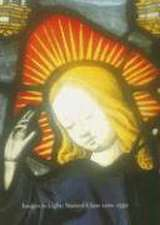 Images in Light: Stained Glass 1200-1550