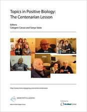 Topics in Positive Biology:  The Centenarian Lesson