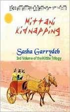 Mittani Kidnapping:  Hittite Trilogy
