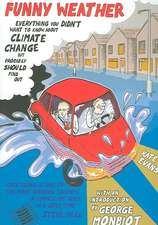 Funny Weather: Everything You Don't Want to Know About Climate Change But Should Probably Find Out