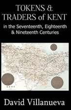 Tokens & Traders of Kent in the Seventeenth, Eighteenth & Nineteenth Centuries