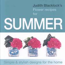 Judith Blacklock's Flower Recipes for Summer