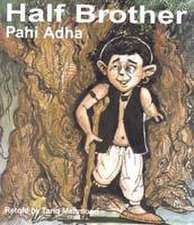 Half Brother: Pahi Adha