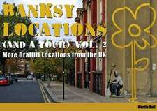 Bull, M: Banksy Locations (and a Tour)