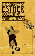 The Banquet of Esther Rosenbaum