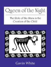 Queen of the Night. the Role of the Stars in the Creation of the Child