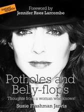 Potholes and Belly-Flops:  Page 3 Model's Journey from Drug Addiction and Promiscuity to Daughter of God
