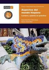 Aspectos del Mundo Hispano Practice Book: Lectura y Puesta en Practica