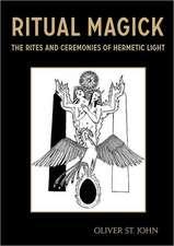 Ritual Magick - The Rites and Ceremonies of Hermetic Light