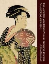 The Complete Woodblock Prints of Kitagawa Utamaro:  A Descriptive Catalogue
