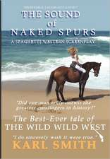 The Sound of Naked Spurs:  A Spaghetti Western Screenplay