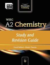 Ballard, D: WJEC A2 Chemistry: Study and Revision Guide