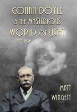 Conan Doyle and the Mysterious World of Light, 1887-1920 (Hardback Edition)