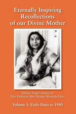 Eternally Inspiring Recollections of Our Divine Mother, Volume 1