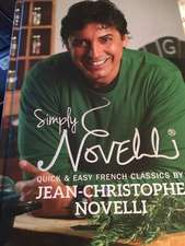Simply Novelli: Quick and Easy French Classics